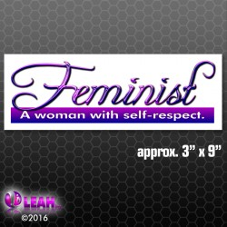 """Feminist: A Woman with Self-Respect"" Bumper Sticker"