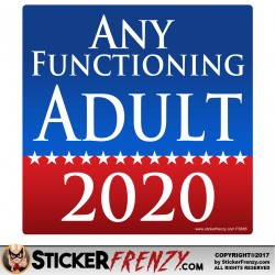 SQUARE Any Functioning Adult 2020 Bumper Sticker - FREE SHIPPING!