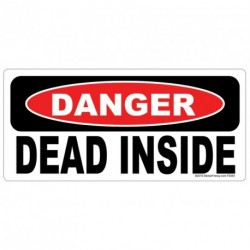 DANGER DEAD INSIDE Sticker