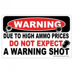 Due to High Ammo Prices - NO WARNING SHOT Sticker