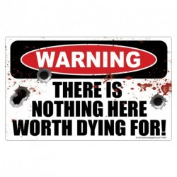 WARNING NOTHING WORTH DYING FOR Sticker