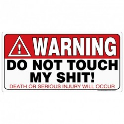 WARNING Do Not touch my Shit Sticker