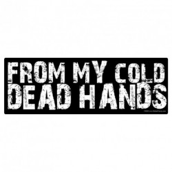 From My Cold Dead Hands Sticker
