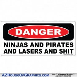 DANGER NINJAS AND PIRATES LASERS SHIT Sticker