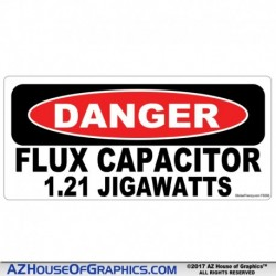 DANGER FLUX CAPACITOR Jigawatts Sticker