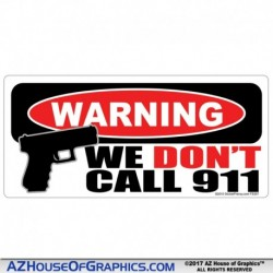 WARNING WE DONT CALL 911 Sticker