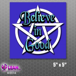 Believe In Good Bumper Sticker