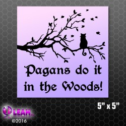 """Pagans Do It in the Woods"" Bumper Sticker"